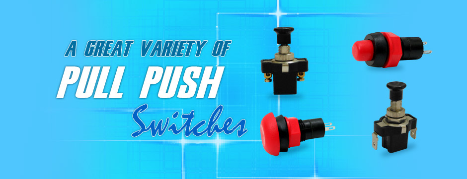 A Great Variety of Pull Push Switches